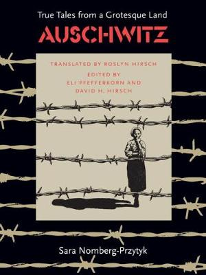 Auschwitz: True Tales From a Grotesque Land (Paperback)
