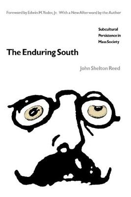 The Enduring South: Subcultural Persistence in Mass Society (Paperback)