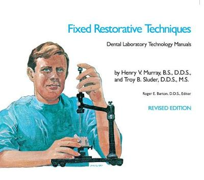 Fixed Restorative Techniques - Dental Laboratory Technology Manuals (Paperback)