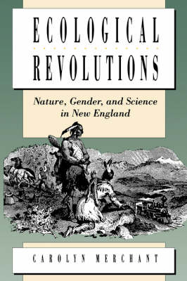 Ecological Revolutions: Nature, Gender, and Science in New England (Paperback)