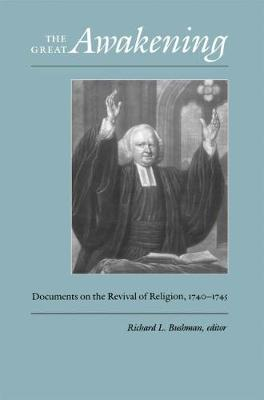 The Great Awakening: Documents on the Revival of Religion, 1740-1745 - Published for the Omohundro Institute of Early American History and Culture, Williamsburg, Virginia (Paperback)