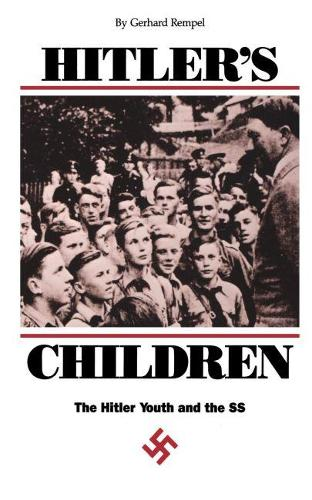 Hitler's Children: The Hitler Youth and the SS (Paperback)
