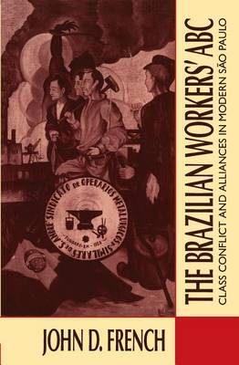The Brazilian Workers' ABC: Class Conflict and Alliances in Modern Sao Paulo (Paperback)