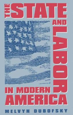 The State and Labor in Modern America (Paperback)