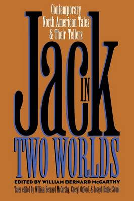 Jack in Two Worlds: Contemporary North American Tales and Their Tellers (Paperback)