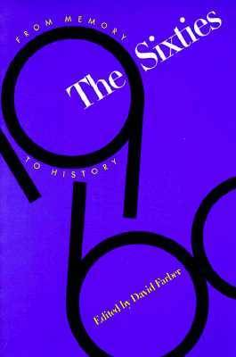 The Sixties: From Memory to History (Paperback)