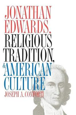 Jonathan Edwards, Religious Tradition, and American Culture (Paperback)