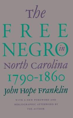 The Free Negro in North Carolina, 1790-1860 (Paperback)
