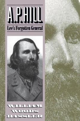 A. P. Hill: Lee's Forgotten General (Paperback)