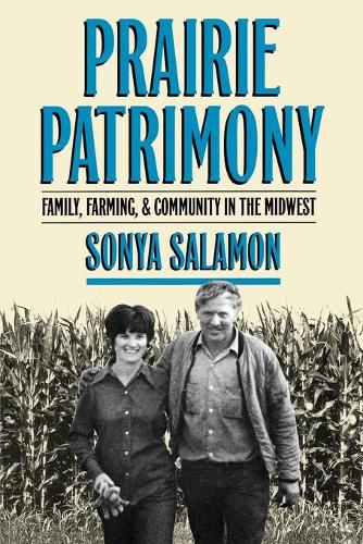 Prairie Patrimony: Family, Farming, and Community in the Midwest - Studies in Rural Culture (Paperback)