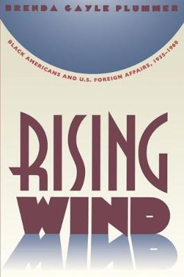 Rising Wind: Black Americans and U.S. Foreign Affairs, 1935-1960 (Paperback)