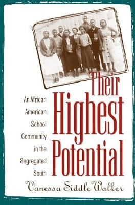 Their Highest Potential: An African American School Community in the Segregated South (Paperback)