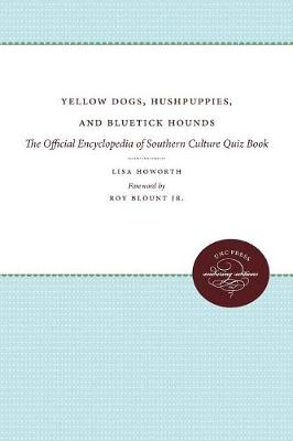 Yellow Dogs, Hushpuppies, and Bluetick Hounds: The Official Encyclopedia of Southern Culture Quiz Book (Paperback)