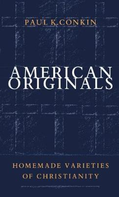 American Originals: Homemade Varieties of Christianity (Paperback)