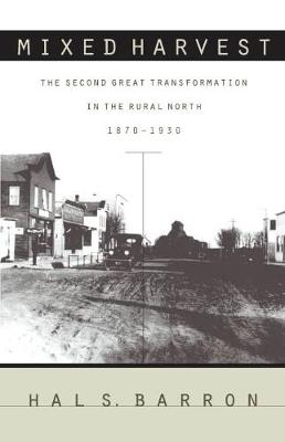 Mixed Harvest: The Second Great Transformation in the Rural North, 1870-1930 - Studies in Rural Culture (Paperback)
