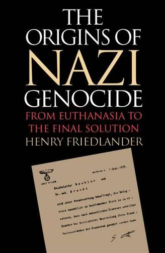 The Origins of Nazi Genocide: From Euthanasia to the Final Solution (Paperback)