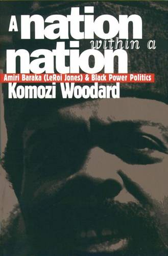 A Nation within a Nation: Amiri Baraka  (LeRoi Jones) and Black Power Politics (Paperback)
