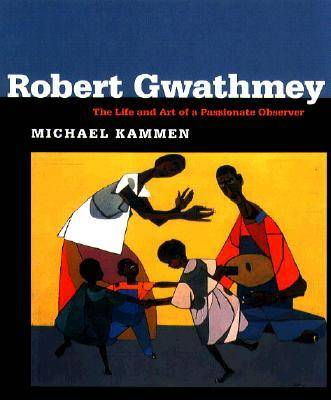 Robert Gwathmey: The Life and Art of a Passionate Observer (Paperback)