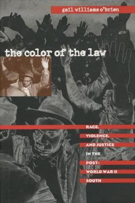 The Color of the Law: Race, Violence, and Justice in the Post-World War II South - The John Hope Franklin Series in African American History and Culture (Paperback)