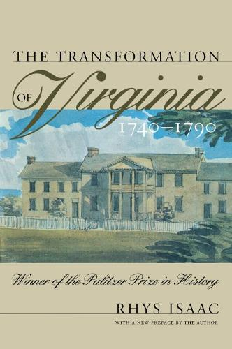 The Transformation of Virginia, 1740-1790 - Published for the Omohundro Institute of Early American History and Culture, Williamsburg, Virginia (Paperback)