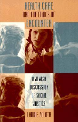 Health Care and the Ethics of Encounter: A Jewish Discussion of  Social Justice - Studies in Social Medicine (Paperback)
