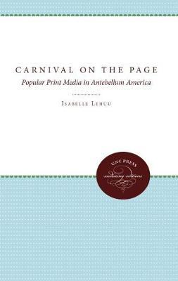 Carnival on the Page: Popular Print Media in Antebellum America (Paperback)