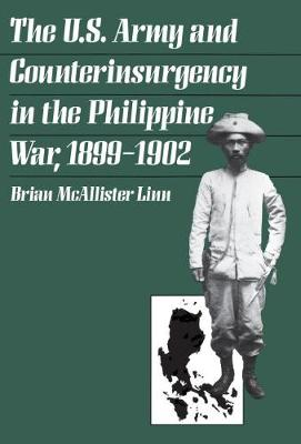 The U.S. Army and Counterinsurgency in the Philippine War, 1899-1902 (Paperback)