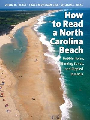How to Read a North Carolina Beach: Bubble Holes, Barking Sands, and Rippled Runnels - Southern Gateways Guides (Paperback)