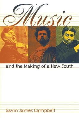 Music and the Making of a New South (Paperback)