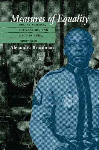 Measures of Equality: Social Science, Citizenship, and Race in Cuba, 1902-1940 - Envisioning Cuba (Paperback)