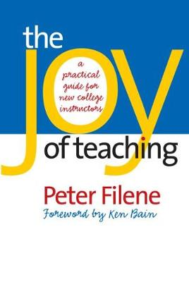 The Joy of Teaching: A Practical Guide for New College Instructors - H. Eugene and Lillian Youngs Lehman Series (Paperback)