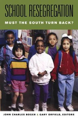 School Resegregation: Must the South Turn Back? - H. Eugene and Lillian Youngs Lehman Series (Paperback)
