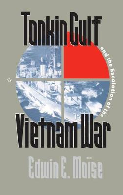 Tonkin Gulf and the Escalation of the Vietnam War (Paperback)