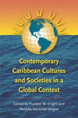Contemporary Caribbean Cultures and Societies in a Global Context (Paperback)