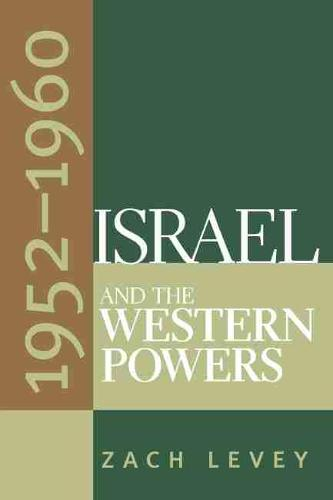 Israel and the Western Powers, 1952-1960 (Paperback)