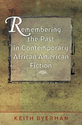 Remembering the Past in Contemporary African American Fiction (Paperback)