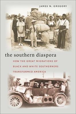 The Southern Diaspora: How the Great Migrations of Black and White Southerners Transformed America (Paperback)