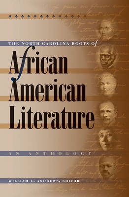 The North Carolina Roots of African American Literature: An Anthology (Paperback)
