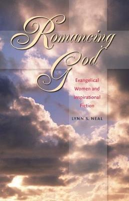 Romancing God: Evangelical Women and Inspirational Fiction (Paperback)