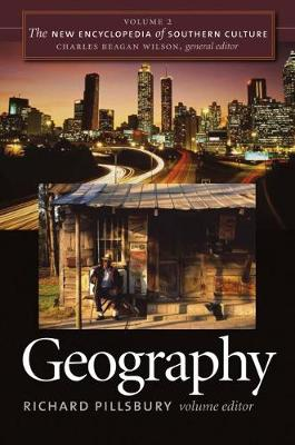 The The New Encyclopedia of Southern Culture: The New Encyclopedia of Southern Culture Geography v. 2 - The New Encyclopedia of Southern Culture (Paperback)