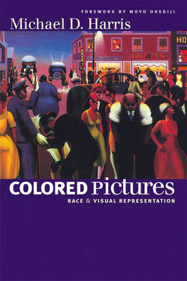 Colored Pictures: Race and Visual Representation (Paperback)