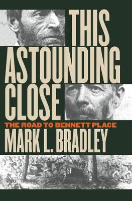 This Astounding Close: The Road to Bennett Place (Paperback)