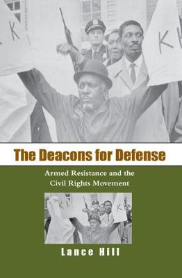 The Deacons for Defense: Armed Resistance and the Civil Rights Movement (Paperback)