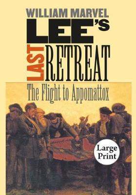 Lee's Last Retreat: The Flight to Appomattox - Civil War America (Paperback)