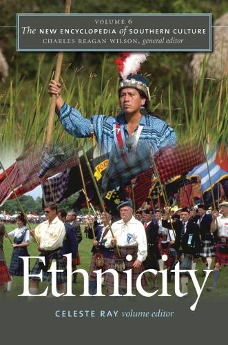 The New Encyclopedia of Southern Culture: Volume 6: Ethnicity - The New Encyclopedia of Southern Culture (Paperback)