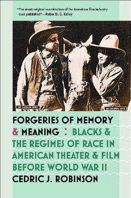 Forgeries of Memory and Meaning: Blacks and the Regimes of Race in American Theater and Film before World War II (Paperback)