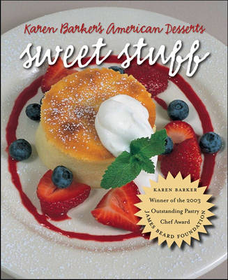 Sweet Stuff: Karen Barker's American Desserts (Paperback)