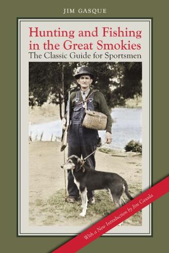 Hunting and Fishing in the Great Smokies: The Classic Guide for Sportsmen (Paperback)