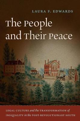 The People and Their Peace: Legal Culture and the Transformation of Inequality in the Post-Revolutionary South (Paperback)