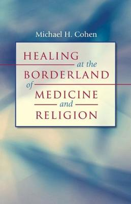 Healing at the Borderland of Medicine and Religion - Studies in Social Medicine (Paperback)